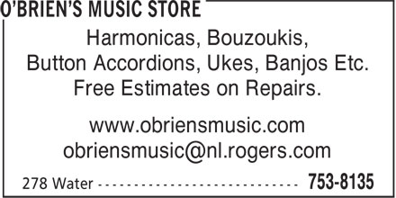O'Brien's Music Store (709-753-8135) - Display Ad - Harmonicas, Bouzoukis, Button Accordions, Ukes, Banjos Etc. Free Estimates on Repairs. www.obriensmusic.com