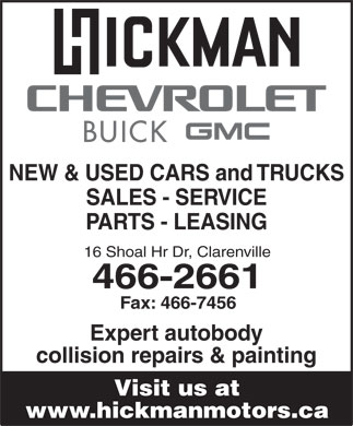 Hickman's Used Vehicle Network (709-466-2661) - Display Ad - PARTS - LEASING 16 Shoal Hr Dr, Clarenville 466-2661 Fax: 466-7456 Expert autobody collision repairs & painting Visit us at www.hickmanmotors.ca SALES - SERVICE NEW & USED CARS and TRUCKS