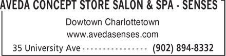Aveda Concept Store Salon &amp; Spa - SENSES (902-894-8332) - Annonce illustr&eacute;e - AVEDA CONCEPT STORE SALON &amp; SPA - SENSES Dowtown Charlottetown www.avedasenses.com