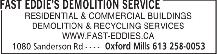 Fast Eddie's Demolition Service (613-258-0053) - Display Ad - RESIDENTIAL & COMMERCIAL BUILDINGS DEMOLITION & RECYCLING SERVICES WWW.FAST-EDDIES.CA