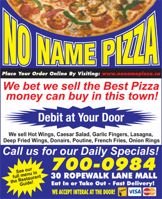 No Name Pizza (709-754-6767) - Annonce illustrée - Place Your Order Online By Visiting: www.nonamepizza.ca Debit at Your Door 700-0984