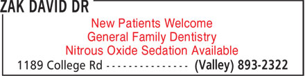 Zak David Dr (902-893-2322) - Annonce illustrée - New Patients Welcome General Family Dentistry Nitrous Oxide Sedation Available Nitrous Oxide Sedation Available New Patients Welcome General Family Dentistry