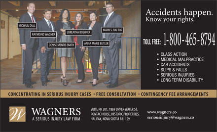 Wagners (1-800-465-8794) - Annonce illustrée - LOREATHA BOEHNER RAYMOND WAGNER ANNA MARIE BUTLER DENISE MENTIS-SMITH CLASS ACTION MICHAEL DULL MEDICAL MALPRACTICE CAR ACCIDENTS SLIPS & FALLS SERIOUS INJURIES LONG TERM DISABILITY www.wagners.co MARK S. RAFTUS