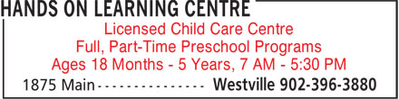 Hands On Learning Centre (902-396-3880) - Annonce illustrée - Full, Part-Time Preschool Programs Ages 18 Months - 5 Years, 7 AM - 5:30 PM Licensed Child Care Centre