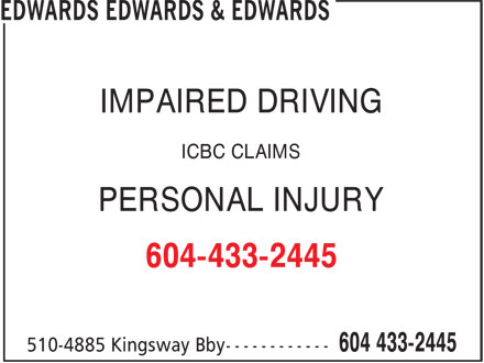 Edwards Edwards & Edwards (604-433-2445) - Annonce illustrée - IMPAIRED DRIVING ICBC CLAIMS PERSONAL INJURY 604-433-2445