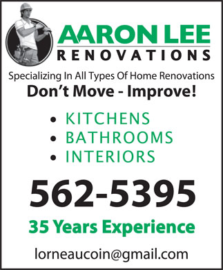 Aaron Lee Renovations (902-562-5395) - Display Ad - Don t Move - Improve! Don t Move - Improve!
