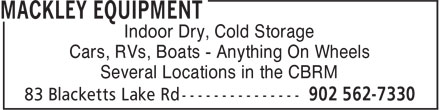 Mackley Equipment (902-562-7330) - Display Ad - Indoor Dry, Cold Storage Cars, RVs, Boats - Anything On Wheels Several Locations in the CBRM