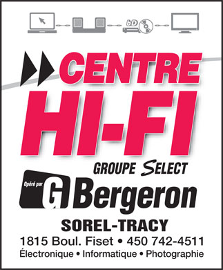 Centre Hi-Fi Groupe Sélect (450-742-4511) - Display Ad - SOREL-TRACY 1815 Boul. Fiset   450 742-4511 Électronique   Informatique   Photographie GROUPE      ELECT