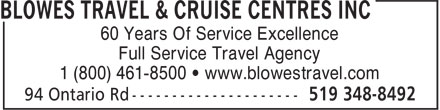 Blowes Travel & Cruise Centres Inc (519-348-8492) - Display Ad - 60 Years Of Service Excellence Full Service Travel Agency 1 (800) 461-8500 • www.blowestravel.com
