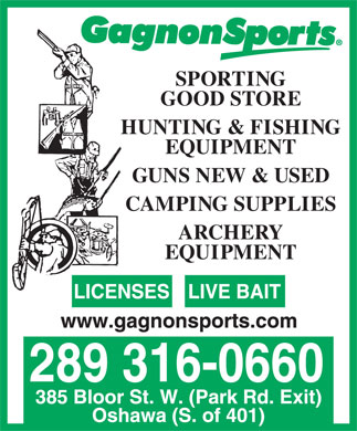 Gagnon Sports (905-725-5798) - Display Ad - EQUIPMENT ARCHERY SPORTING GOOD STORE HUNTING & FISHING EQUIPMENT GUNS NEW & USED CAMPING SUPPLIES