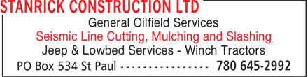 Stanrick Construction Ltd (780-645-2992) - Annonce illustrée - Seismic Line Cutting, Mulching and Slashing Jeep & Lowbed Services - Winch Tractors General Oilfield Services