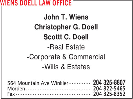 Wiens Doell Law Office (204-325-8807) - Annonce illustrée - John T. Wiens Christopher G. Doell Scottt C. Doell -Real Estate -Corporate & Commercial -Wills & Estates