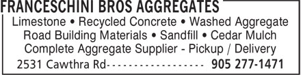 Franceschini Bros Aggregates (905-277-9607) - Annonce illustrée - Limestone • Recycled Concrete • Washed Aggregate Road Building Materials • Sandfill • Cedar Mulch Complete Aggregate Supplier - Pickup / Delivery