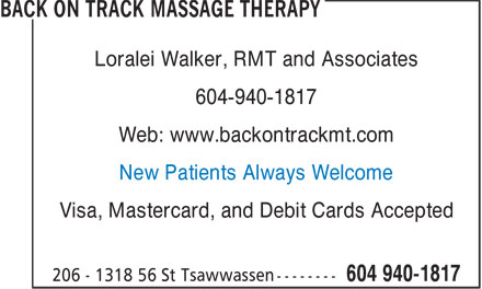 Back On Track Massage Therapy (604-940-1817) - Annonce illustrée - Loralei Walker, RMT and Associates 604-940-1817 Web: www.backontrackmt.com New Patients Always Welcome Visa, Mastercard, and Debit Cards Accepted