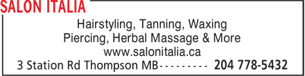 Salon Italia (204-778-5432) - Annonce illustrée - Hairstyling, Tanning, Waxing Piercing, Herbal Massage & More www.salonitalia.ca Hairstyling, Tanning, Waxing Piercing, Herbal Massage & More www.salonitalia.ca