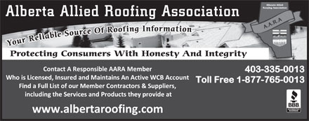 Alberta Allied Roofing Assn (403-507-4070) - Annonce illustrée - Your Reliable Source Of Roofing Information Protecting Consumers With Honesty And Integrity Alberta Allied Roofing Association Your Reliable Source Of Roofing Information Protecting Consumers With Honesty And Integrity Alberta Allied Roofing Association