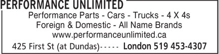 Performance Unlimited (519-453-4307) - Display Ad - Performance Parts - Cars - Trucks - 4 X 4s Foreign & Domestic - All Name Brands www.performanceunlimited.ca Performance Parts - Cars - Trucks - 4 X 4s Foreign & Domestic - All Name Brands www.performanceunlimited.ca