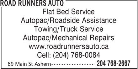 Road Runners Auto (204-768-2667) - Annonce illustrée - Autopac/Roadside Assistance Flat Bed Service Towing/Truck Service Autopac/Mechanical Repairs www.roadrunnersauto.ca Cell: (204) 768-0084