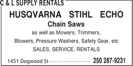 C & L Supply Rentals (250-286-8967) - Display Ad - HUSQVARNA STIHL ECHO Chain Saws as well as Mowers, Trimmers, Blowers, Pressure Washers, Safety Gear, etc SALES, SERVICE, RENTALS