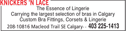 Knickers 'n Lace (403-225-1413) - Display Ad - The Essence of Lingerie Carrying the largest selection of bras in Calgary Custom Bra Fittings, Corsets & Lingerie The Essence of Lingerie Carrying the largest selection of bras in Calgary Custom Bra Fittings, Corsets & Lingerie