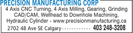 Precision Mfg (403-248-3208) - Display Ad - 4 Axis CNC Turning, 4 Axis Milling, Gearing, Grinding CAD/CAM, Wellhead to Downhole Machining, Hydraulic Cylinder - www.precisionmanufacturing.ca