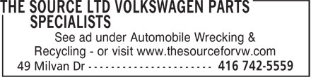 The Source (416-742-5559) - Annonce illustrée - See ad under Automobile Wrecking & Recycling - or visit www.thesourceforvw.com See ad under Automobile Wrecking & Recycling - or visit www.thesourceforvw.com