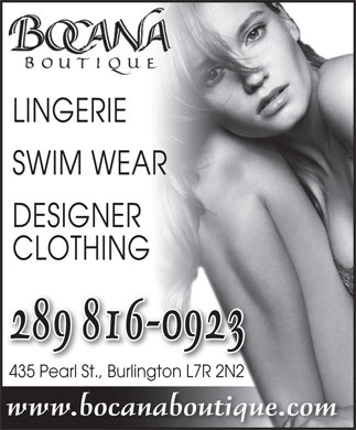 Bocana Boutique (289-348-0973) - Display Ad - LINGERIE SWIM WEAR DESIGNER CLOTHING 289 816-0923 435 Pearl St., Burlington L7R 2N2435 Pearl StBurlingto 2N2n L7R www.bocanaboutique.com