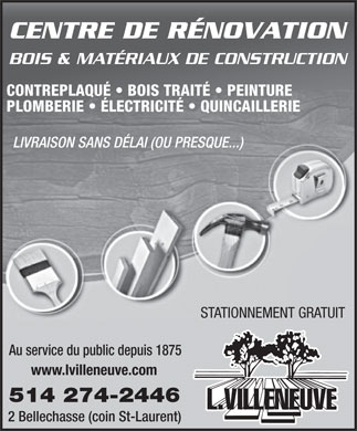 L Villeneuve & Cie (1973) Lte (514-274-2446) - Annonce illustrée - Plumbing - Electrical - Hardware Delivery Without Delay (or little) Free Parking • www.lvilleneuve.com