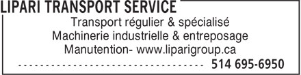 Lipari Transport Service (438-896-1607) - Annonce illustrée - Regular & Specialized Transport Industrial Machinery Moving & Storage Rigging - Canada & USA - www.liparigroup.ca Regular & Specialized Transport Industrial Machinery Moving & Storage Rigging - Canada & USA - www.liparigroup.ca