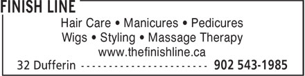 Finish Line (902-543-1985) - Display Ad - Wigs • Styling • Massage Therapy www.thefinishline.ca Hair Care • Manicures • Pedicures
