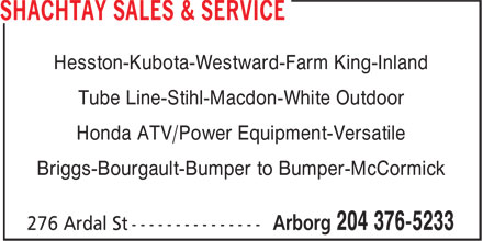 Shachtay Sales & Service (204-376-5233) - Annonce illustrée - Hesston-Kubota-Westward-Farm King-Inland Tube Line-Stihl-Macdon-White Outdoor Honda ATV/Power Equipment-Versatile Briggs-Bourgault-Bumper to Bumper-McCormick