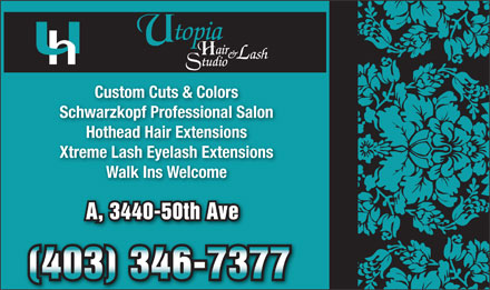 Utopia Hair & Lash Studio (403-346-7377) - Display Ad - Schwarzkopf Professional Salon Custom Cuts & Colors Hothead Hair Extensions Xtreme Lash Eyelash Extensions Walk Ins Welcome A, 3440-50th Ave (403) 346-7377
