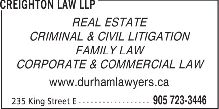 Creighton Victor Alexander Hayward Morison & Hall LLP (905-723-3446) - Annonce illustrée - REAL ESTATE CRIMINAL & CIVIL LITIGATION FAMILY LAW CORPORATE & COMMERCIAL LAW www.durhamlawyers.ca