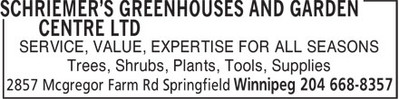 Schriemer's Greenhouses And Garden Centre Ltd (204-668-8357) - Annonce illustrée - SERVICE, VALUE, EXPERTISE FOR ALL SEASONS Trees, Shrubs, Plants, Tools, Supplies