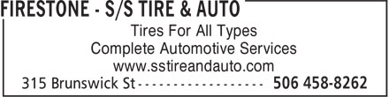 Firestone Tire and Automotive Centre (506-458-8262) - Display Ad - Tires For All Types Complete Automotive Services www.sstireandauto.com