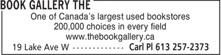 The Book Gallery (613-257-2373) - Display Ad - One of Canada's largest used bookstores 200,000 choices in every field www.thebookgallery.ca