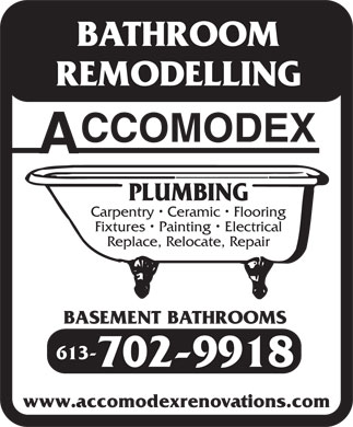 Accomodex (613-317-1771) - Annonce illustrée - BATHROOM REMODELLING PLUMBING Carpentry   Ceramic   Flooring Fixtures   Painting   Electrical Replace, Relocate, Repair BASEMENT BATHROOMS 613- 702-9918 www.accomodexrenovations.com
