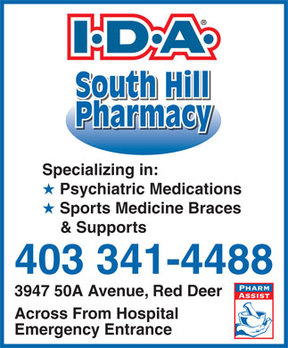 South Hill Pharmacy (403-341-4488) - Display Ad - South Hill PharmacyPharmacy Specializing in: Psychiatric Medications Sports Medicine Braces & Supports 403 341-4488 3947 50A Avenue, Red Deer Across From Hospital Emergency Entrance