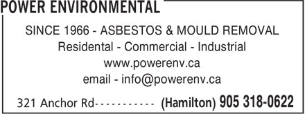 Power Environmental (289-768-2758) - Annonce illustrée - SINCE 1966 - ASBESTOS & MOULD REMOVAL Residental - Commercial - Industrial www.powerenv.ca SINCE 1966 - ASBESTOS & MOULD REMOVAL Residental - Commercial - Industrial www.powerenv.ca
