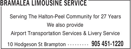 Bramalea Limousine Service (905-451-1220) - Annonce illustrée - Serving The Halton-Peel Community for 27 Years We also provide Airport Transportation Services & Livery Service Serving The Halton-Peel Community for 27 Years We also provide Airport Transportation Services & Livery Service