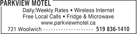 Parkview Motel (519-836-1410) - Display Ad - Daily/Weekly Rates • Wireless Internet Free Local Calls • Fridge & Microwave www.parkviewmotel.ca