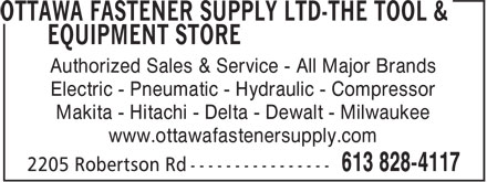 Tool & Equipment Store (613-828-8399) - Annonce illustrée - Authorized Sales & Service - All Major Brands Electric - Pneumatic - Hydraulic - Compressor Makita - Hitachi - Delta - Dewalt - Milwaukee www.ottawafastenersupply.com