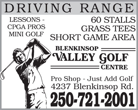 Blenkinsop Valley Golf Centre (250-721-2001) - Annonce illustrée - DRIVING RANG LESSONS - 60 STALLS CPGA PROS GRASS TEES MINI GOLF SHORT GAME AREA Pro Shop - Just Add Golf 4237 Blenkinsop Rd. 250-721-2001
