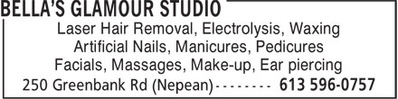 Bella's Glamour & Laser Studio (613-317-1799) - Display Ad - Laser Hair Removal, Electrolysis, Waxing Artificial Nails, Manicures, Pedicures Facials, Massages, Make-up, Ear piercing