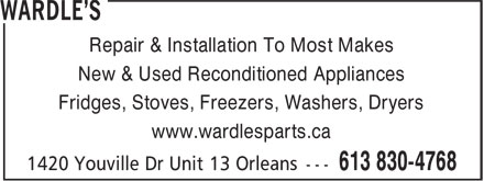 Wardle's (613-830-4768) - Display Ad - Repair & Installation To Most Makes New & Used Reconditioned Appliances Fridges, Stoves, Freezers, Washers, Dryers www.wardlesparts.ca