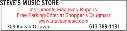 Steve's Music Store (613-789-1131) - Annonce illustrée - Free Parking-Enter at Shopper's Drugmart www.stevesmusic.com Instruments-Financing-Repairs