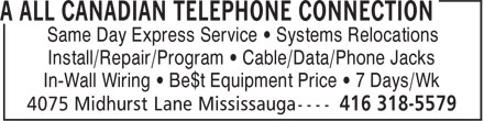 A All Canadian Telephone Connection (416-318-5579) - Annonce illustrée - Same Day Express Service • Systems Relocations Install/Repair/Program • Cable/Data/Phone Jacks In-Wall Wiring • Be$t Equipment Price • 7 Days/Wk