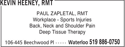 Kevin Heeney, RMT (519-886-0750) - Display Ad - PAUL ZAPLETAL, RMT Workplace - Sports Injuries Back, Neck and Shoulder Pain Deep Tissue Therapy