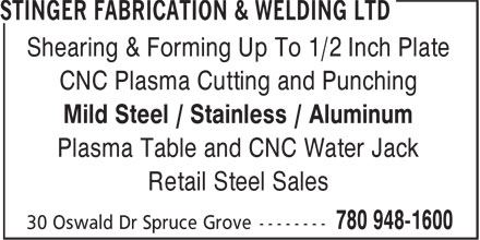 Stinger Fabrication & Welding Ltd (780-948-1600) - Annonce illustrée - Shearing & Forming Up To 1/2 Inch Plate CNC Plasma Cutting and Punching Mild Steel / Stainless / Aluminum Plasma Table and CNC Water Jack Retail Steel Sales