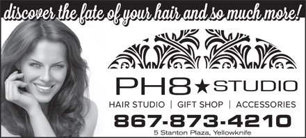 PH8 Studio (867-873-4210) - Display Ad - 5 Stanton Plaza, Yellowknife 867-873-4210